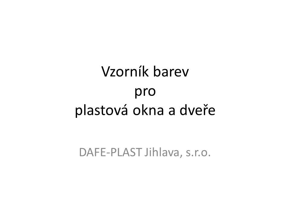 Vzorník barev pro plastová okna a dveře DAFE-PLAST Jihlava, s.r.o.