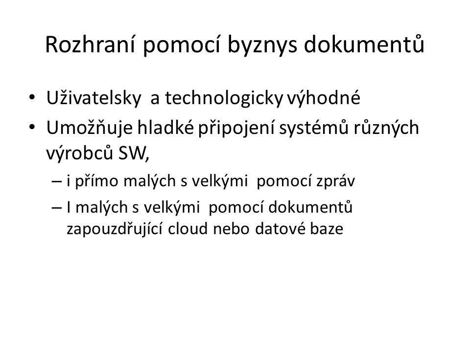 Výhody byznys dokumentů z pohledu (koncového) uživatele.
