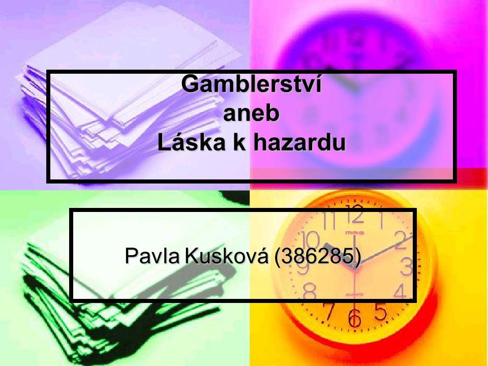 Gamblerství aneb Láska k hazardu Pavla Kusková (386285)