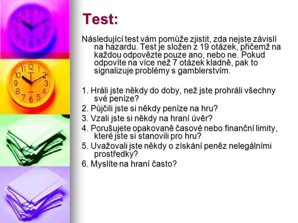 Test: Následující test vám pomůže zjistit, zda nejste závislí na hazardu. Test je složen z 19 otázek, přičemž na každou odpovězte pouze ano, nebo ne.