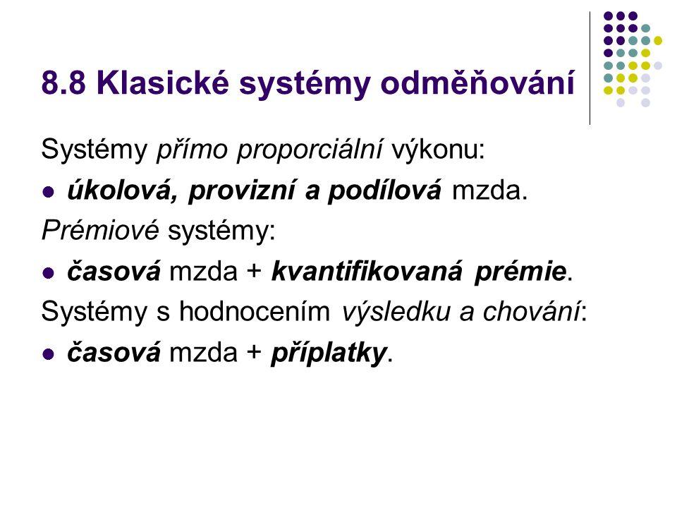 8.8 Klasické systémy odměňování Systémy přímo proporciální výkonu: úkolová, provizní a podílová mzda.