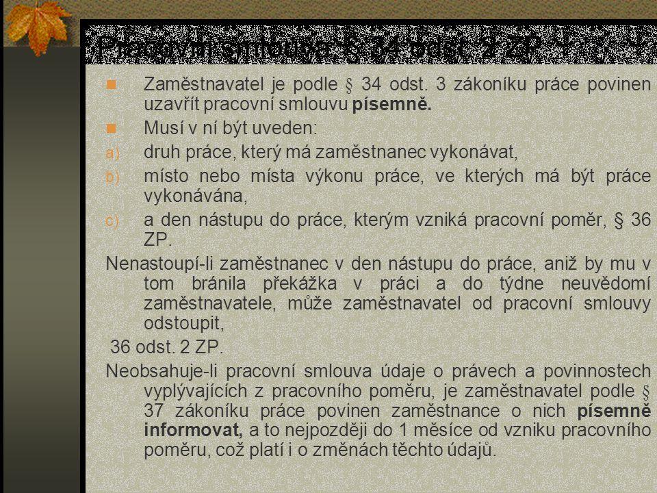 Pracovní smlouva, § 34 odst.2 ZP Zaměstnavatel je podle § 34 odst.