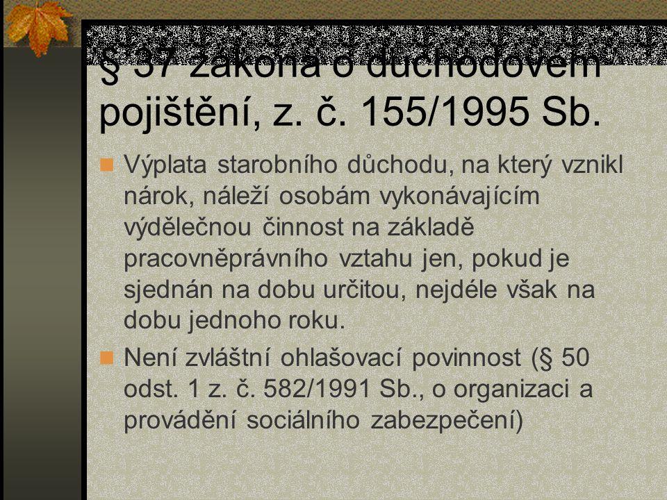 § 37 zákona o důchodovém pojištění, z.č. 155/1995 Sb.