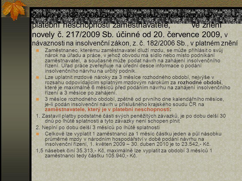 Zákon č. 118/2000 Sb., o ochraně zaměstnanců při platební neschopnosti zaměstnavatele, ve znění novely č. 217/2009 Sb. účinné od 20. července 2009, v
