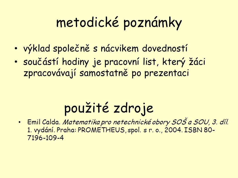metodické poznámky výklad společně s nácvikem dovedností součástí hodiny je pracovní list, který žáci zpracovávají samostatně po prezentaci použité zdroje Emil Calda.