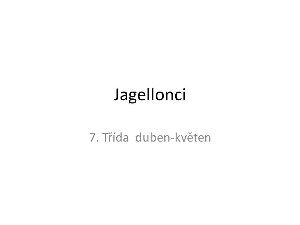 Nástup Jagellonců na trůn Na poč.r.