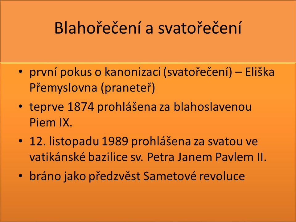 Blahořečení a svatořečení první pokus o kanonizaci (svatořečení) – Eliška Přemyslovna (praneteř) teprve 1874 prohlášena za blahoslavenou Piem IX. 12.