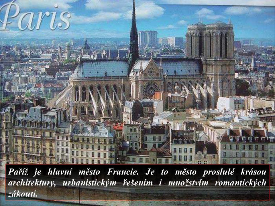 Paříž je hlavní město Francie.