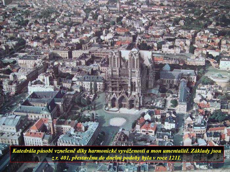 Katedrála v Remeši byla korunovačním místem frncouzských králů.