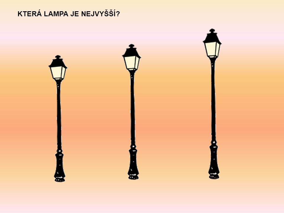 KTERÁ LAMPA JE NEJVYŠŠÍ?