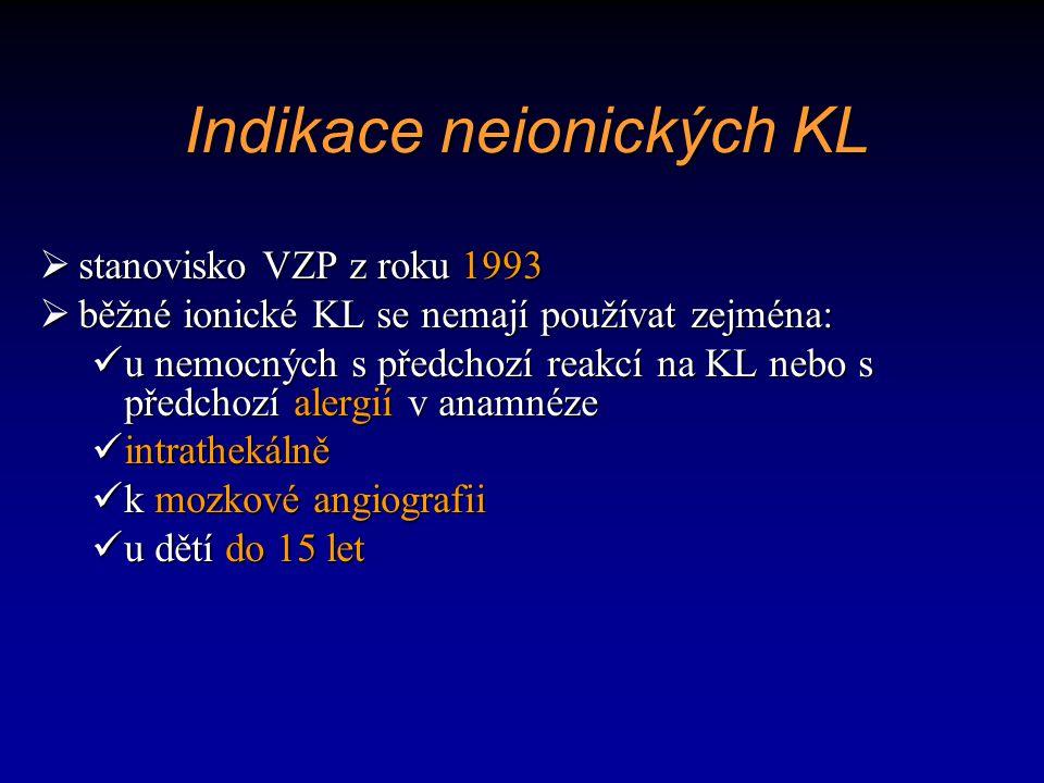 Indikace neionických KL  stanovisko VZP z roku 1993  běžné ionické KL se nemají používat zejména: u nemocných s předchozí reakcí na KL nebo s předch