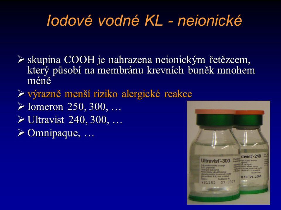 Iodové vodné KL - neionické  skupina COOH je nahrazena neionickým řetězcem, který působí na membránu krevních buněk mnohem méně  výrazně menší rizik