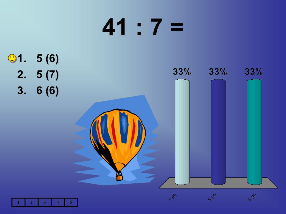 41 : 7 = 1.5 (6) 2.5 (7) 3.6 (6) 12345