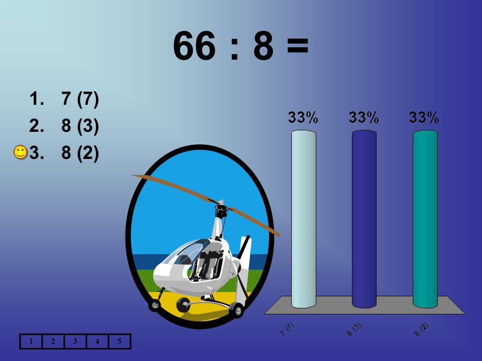 66 : 8 = 1.7 (7) 2.8 (3) 3.8 (2) 12345