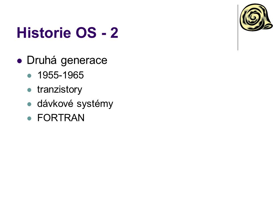 Historie OS - 3 Třetí generace 1965-1980 integrované obvody nízké integrace IBM 360 multitasking spooling interaktivní uživatelé virtuální paměť sítě real-time 3 kasty: opravář, systémový programátor, aplikační programátor