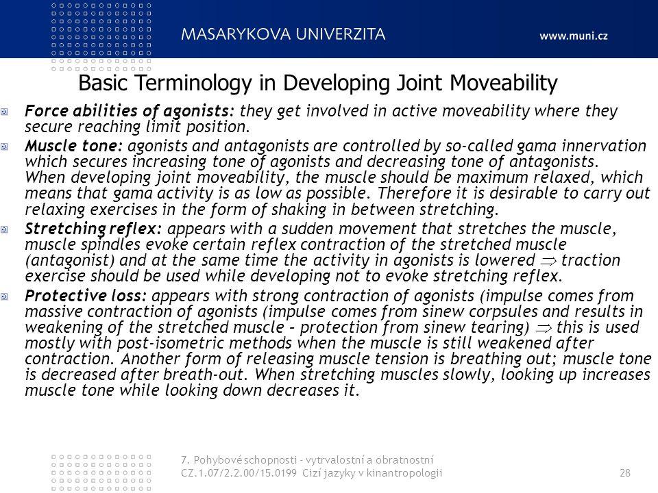 7. Pohybové schopnosti - vytrvalostní a obratnostní CZ.1.07/2.2.00/15.0199 Cizí jazyky v kinantropologii28 Force abilities of agonists: they get invol