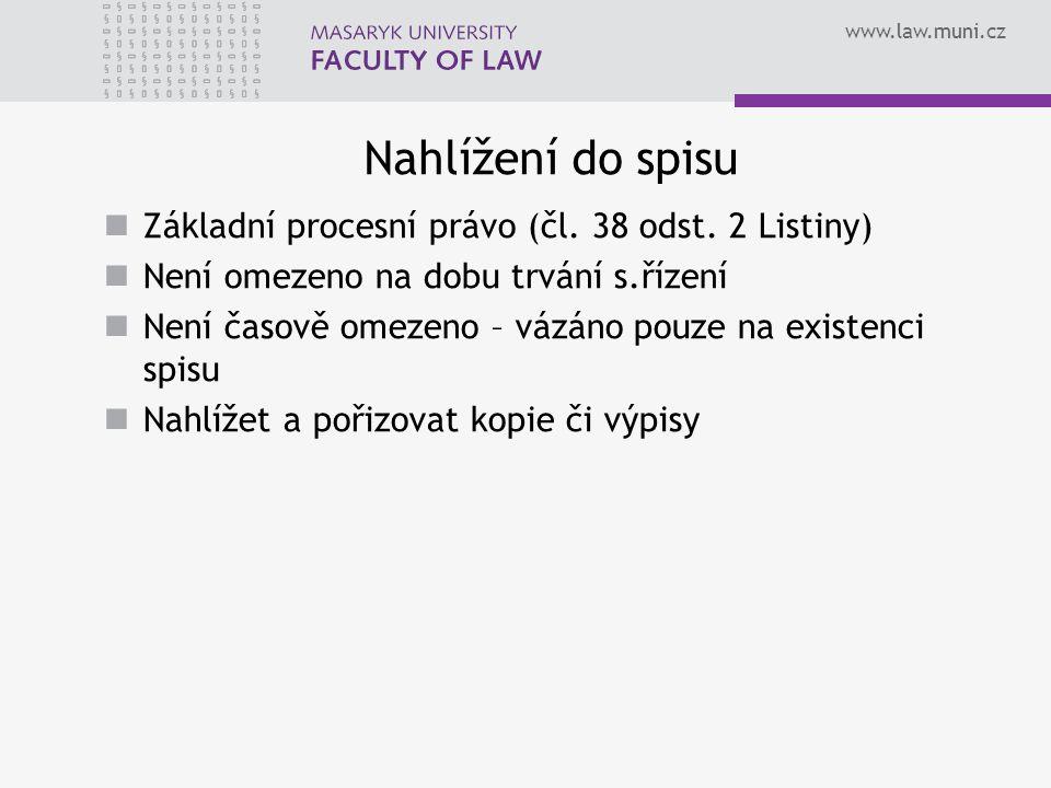 www.law.muni.cz Nahlížení do spisu Základní procesní právo (čl.