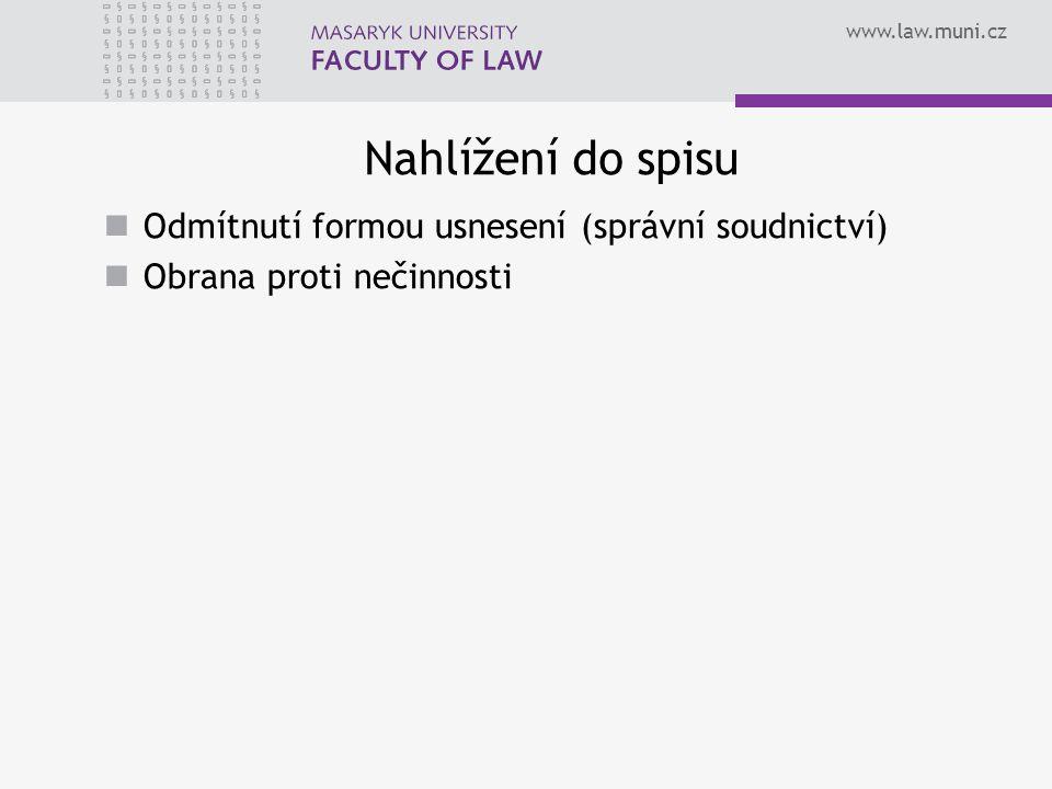 www.law.muni.cz Nahlížení do spisu Odmítnutí formou usnesení (správní soudnictví) Obrana proti nečinnosti