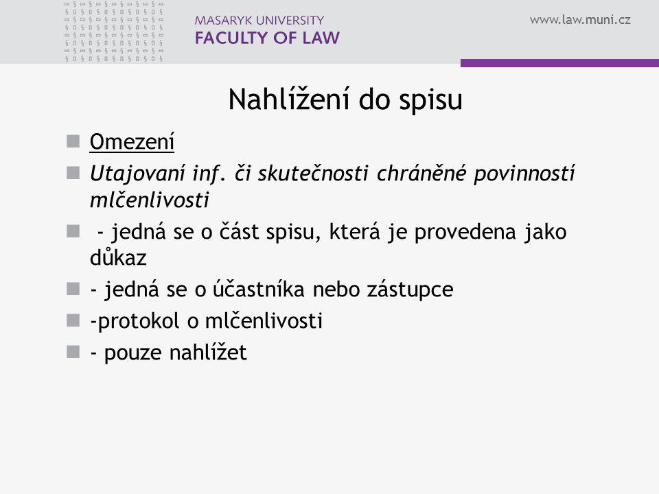 www.law.muni.cz Nahlížení do spisu Omezení Utajovaní inf.
