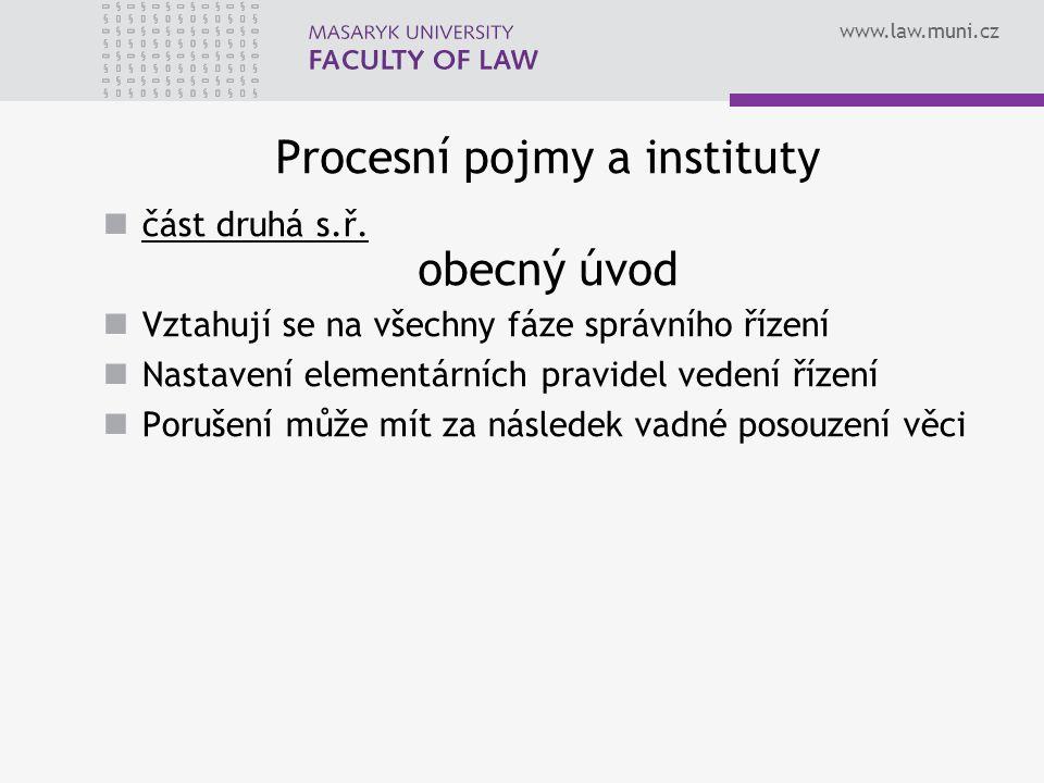 www.law.muni.cz Procesní pojmy a instituty obecný úvod část druhá s.ř.