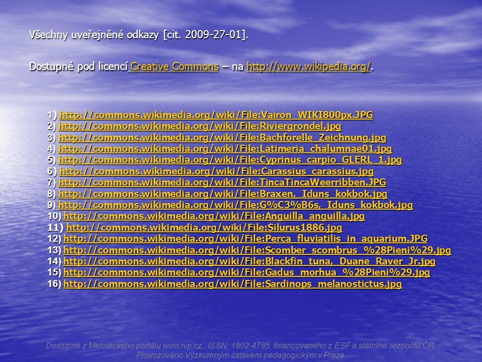 Všechny uveřejněné odkazy [cit.2009-27-01].