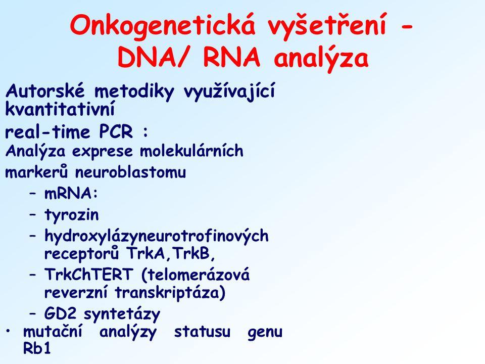 Analýza exprese molekulárních markerů neuroblastomu –mRNA: –tyrozin –hydroxylázyneurotrofinových receptorů TrkA,TrkB, –TrkChTERT (telomerázová reverzn