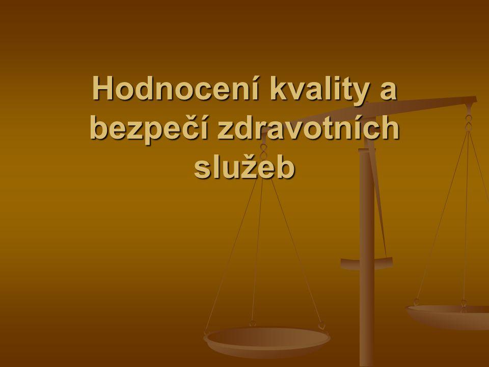 Externí systém hodnocení kvality a bezpečí zdravotních služeb právně zakotveno v ust.