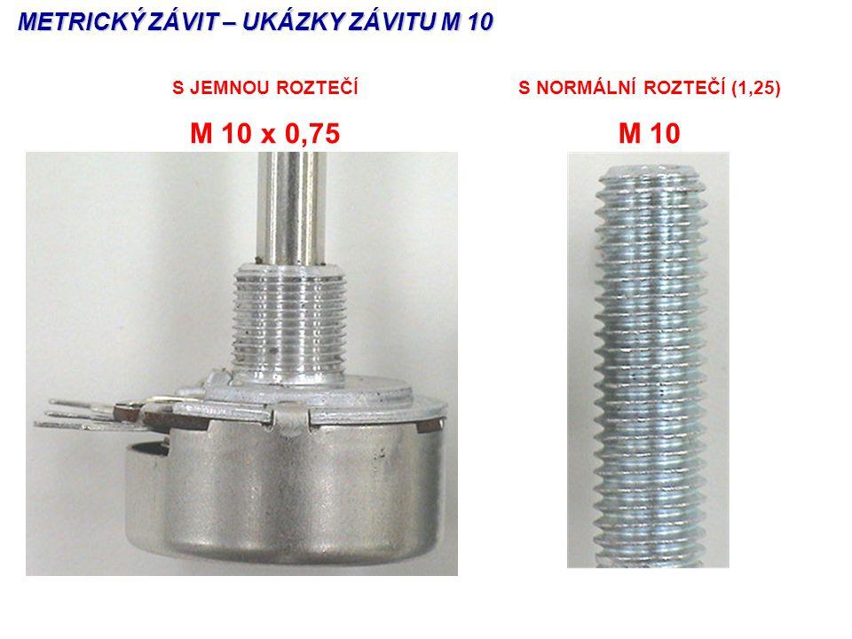S JEMNOU ROZTEČÍ M 10 x 0,75 S NORMÁLNÍ ROZTEČÍ (1,25) M 10 METRICKÝ ZÁVIT – UKÁZKY ZÁVITU M 10