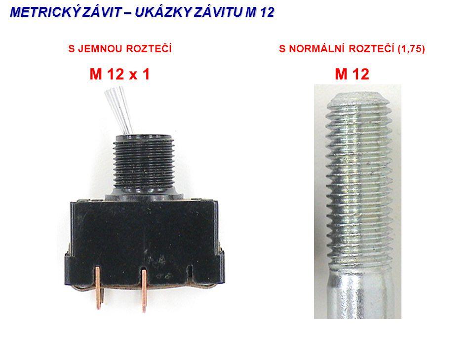 S JEMNOU ROZTEČÍ M 12 x 1 S NORMÁLNÍ ROZTEČÍ (1,75) M 12 METRICKÝ ZÁVIT – UKÁZKY ZÁVITU M 12