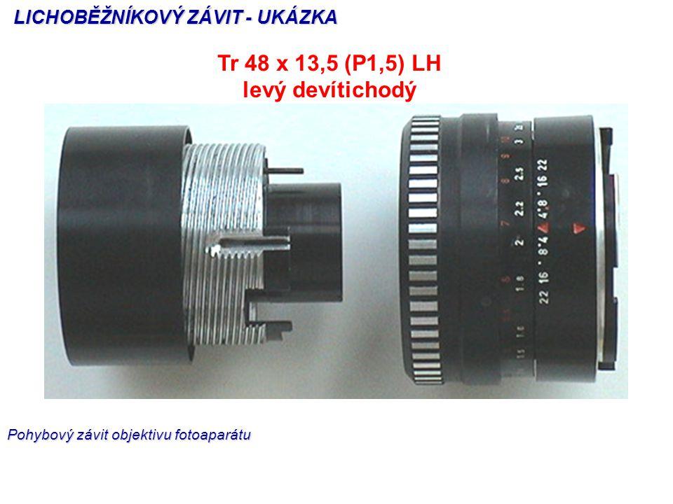 Tr 48 x 13,5 (P1,5) LH levý devítichodý LICHOBĚŽNÍKOVÝ ZÁVIT - UKÁZKA Pohybový závit objektivu fotoaparátu