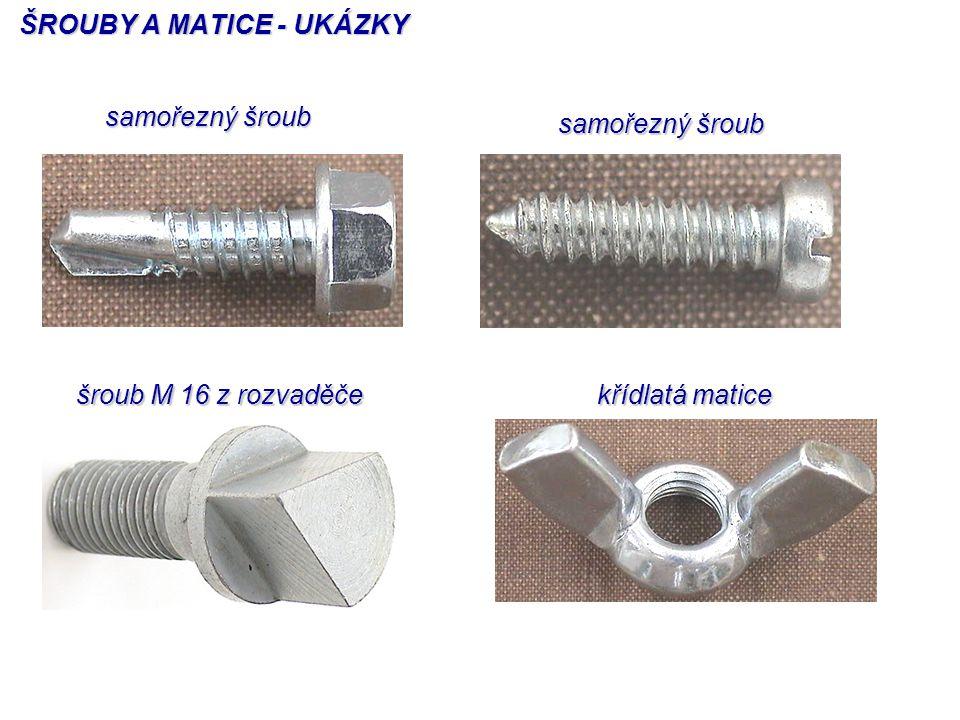 křídlatá matice ŠROUBY A MATICE - UKÁZKY samořezný šroub šroub M 16 z rozvaděče