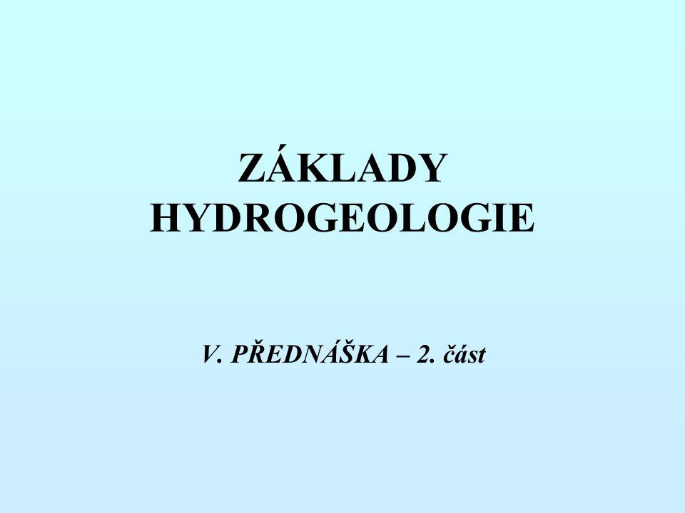 ZÁKLADY HYDROGEOLOGIE V. PŘEDNÁŠKA – 2. část