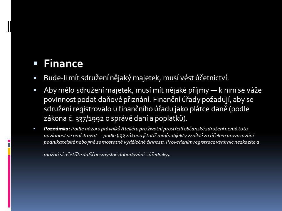  Finance  Bude-li mít sdružení nějaký majetek, musí vést účetnictví.