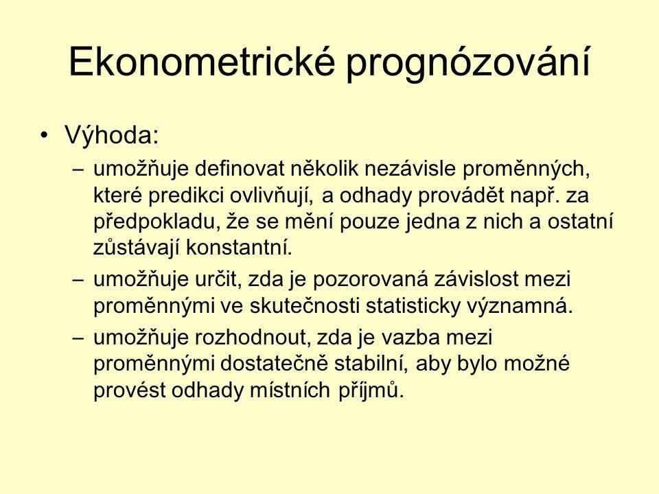 Ekonometrické prognózování Výhoda: –umožňuje definovat několik nezávisle proměnných, které predikci ovlivňují, a odhady provádět např.