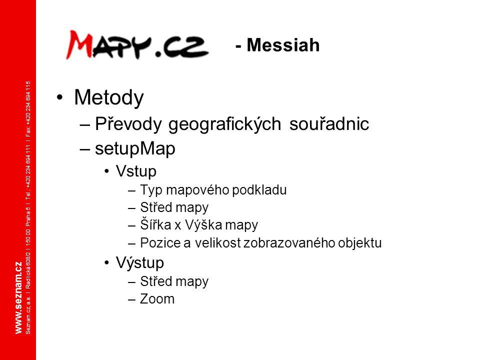 www.seznam.cz Seznam.cz, a.s. I Radlická 608/2 I 150 00 Praha 5 I Tel.: +420 234 694 111 I Fax: +420 234 694 115 - Messiah Metody –Převody geografický