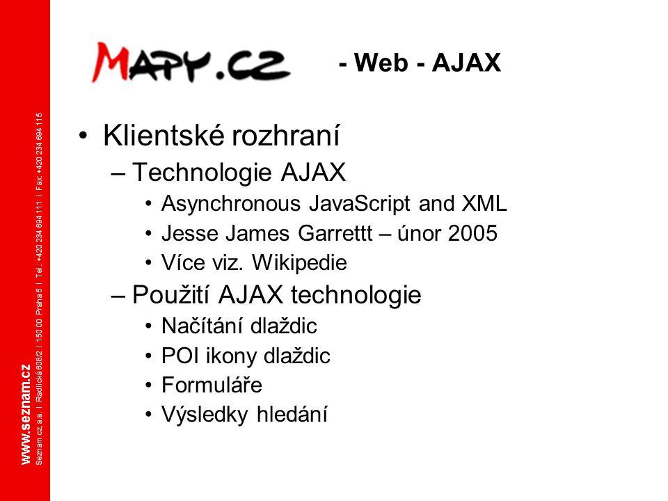 www.seznam.cz Seznam.cz, a.s. I Radlická 608/2 I 150 00 Praha 5 I Tel.: +420 234 694 111 I Fax: +420 234 694 115 - Web - AJAX Klientské rozhraní –Tech