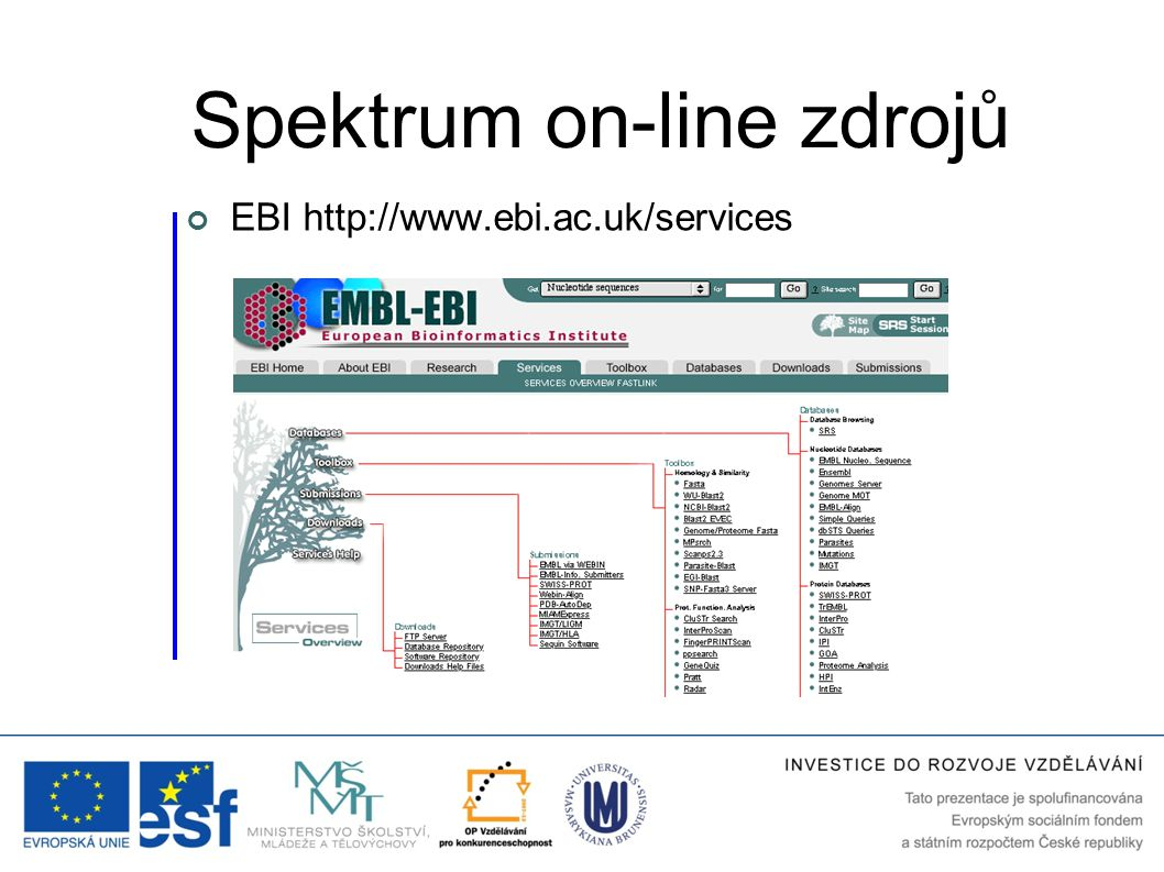 EBI http://www.ebi.ac.uk/services Spektrum on-line zdrojů