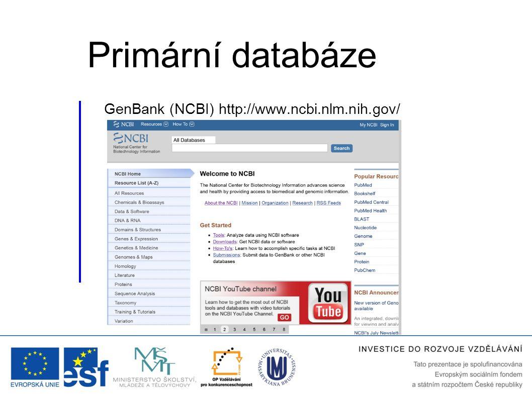 GenBank (NCBI) http://www.ncbi.nlm.nih.gov/ Primární databáze