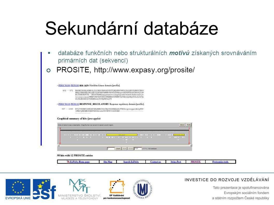 PROSITE, http://www.expasy.org/prosite/  databáze funkčních nebo strukturálních motivů získaných srovnáváním primárních dat (sekvencí) Sekundární dat