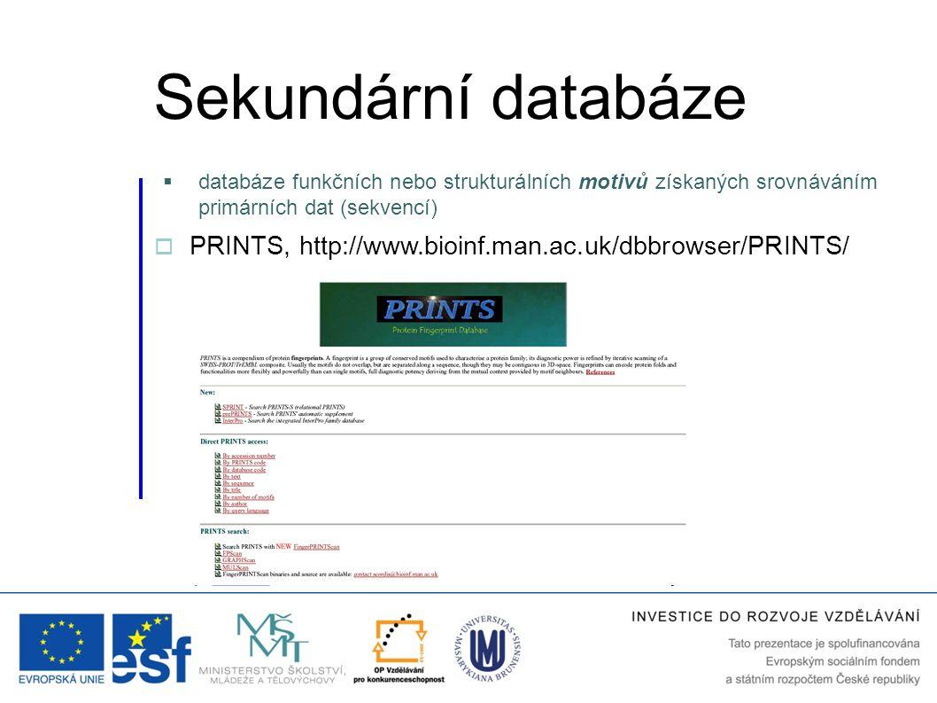  databáze funkčních nebo strukturálních motivů získaných srovnáváním primárních dat (sekvencí)  PRINTS, http://www.bioinf.man.ac.uk/dbbrowser/PRINTS