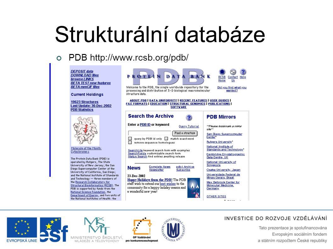 PDB http://www.rcsb.org/pdb/ Strukturální databáze