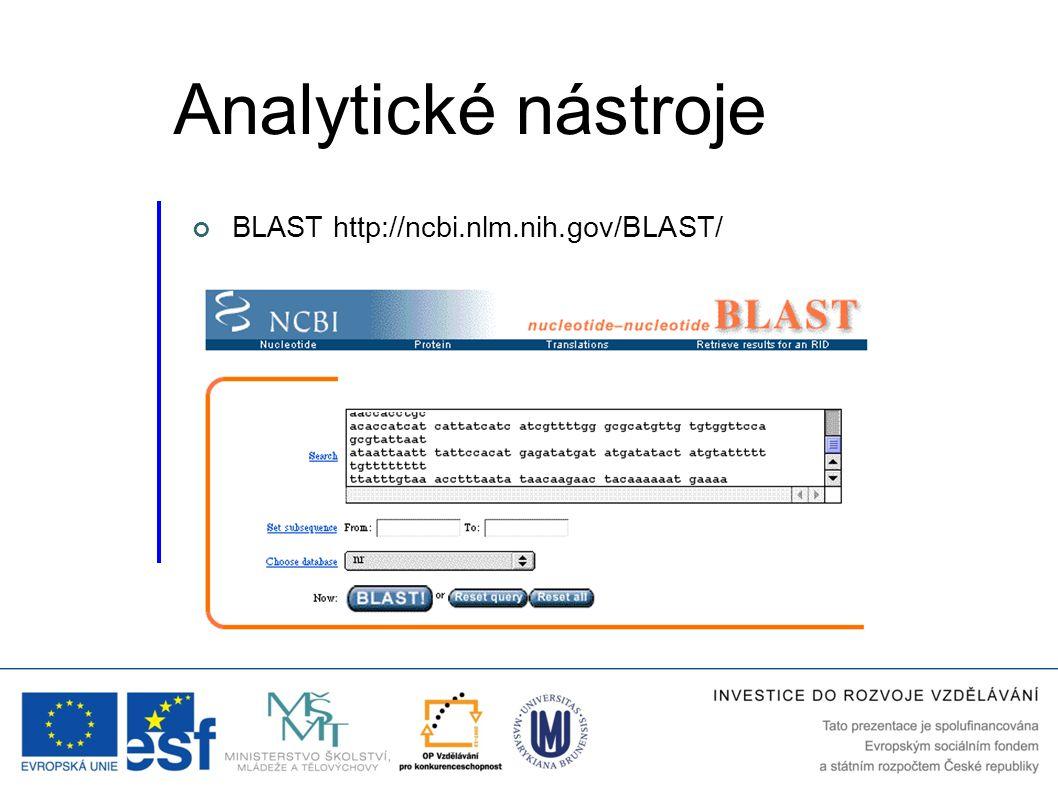 BLAST http://ncbi.nlm.nih.gov/BLAST/ Analytické nástroje
