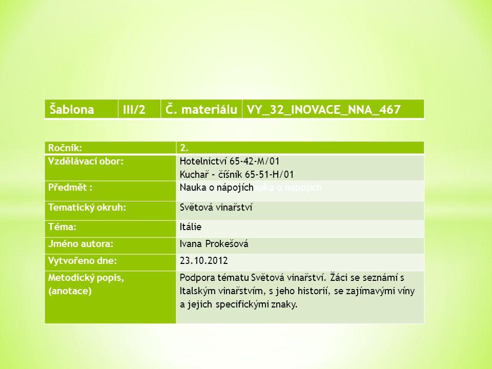 Ročník:2. Vzdělávací obor: Hotelnictví 65-42-M/01 Kuchař – číšník 65-51-H/01 Předmět :Nauka o nápojíchauka o nápojích Tematický okruh: Světová vinařst