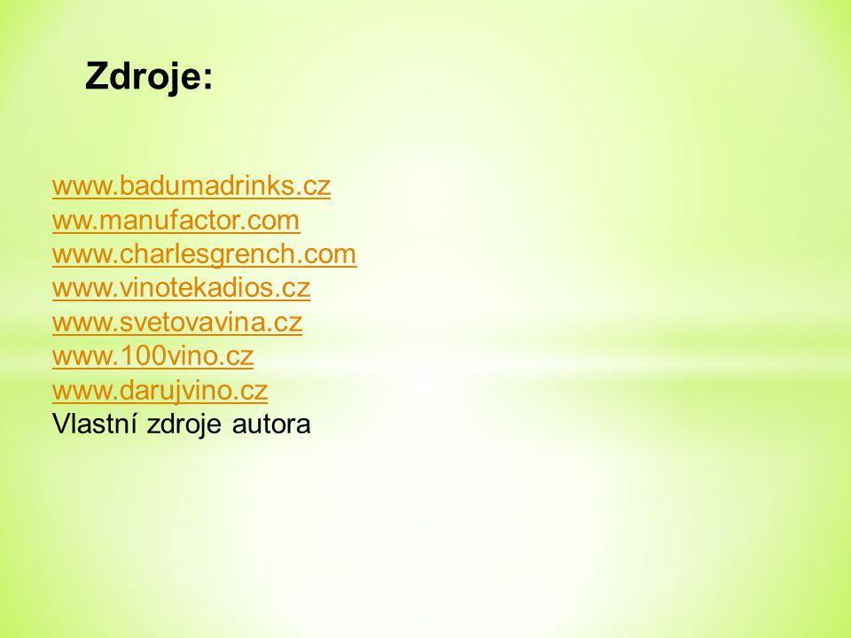 Zdroje: www.badumadrinks.cz ww.manufactor.com www.charlesgrench.com www.vinotekadios.cz www.svetovavina.cz www.100vino.cz www.darujvino.cz Vlastní zdr