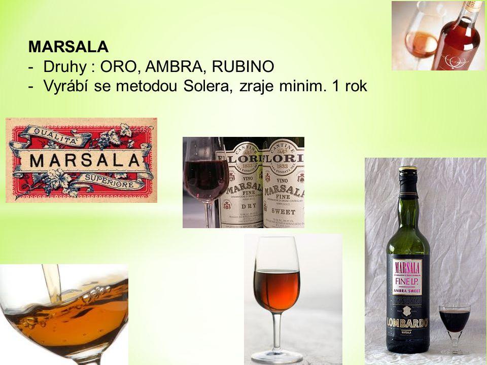 MARSALA -Druhy : ORO, AMBRA, RUBINO -Vyrábí se metodou Solera, zraje minim. 1 rok