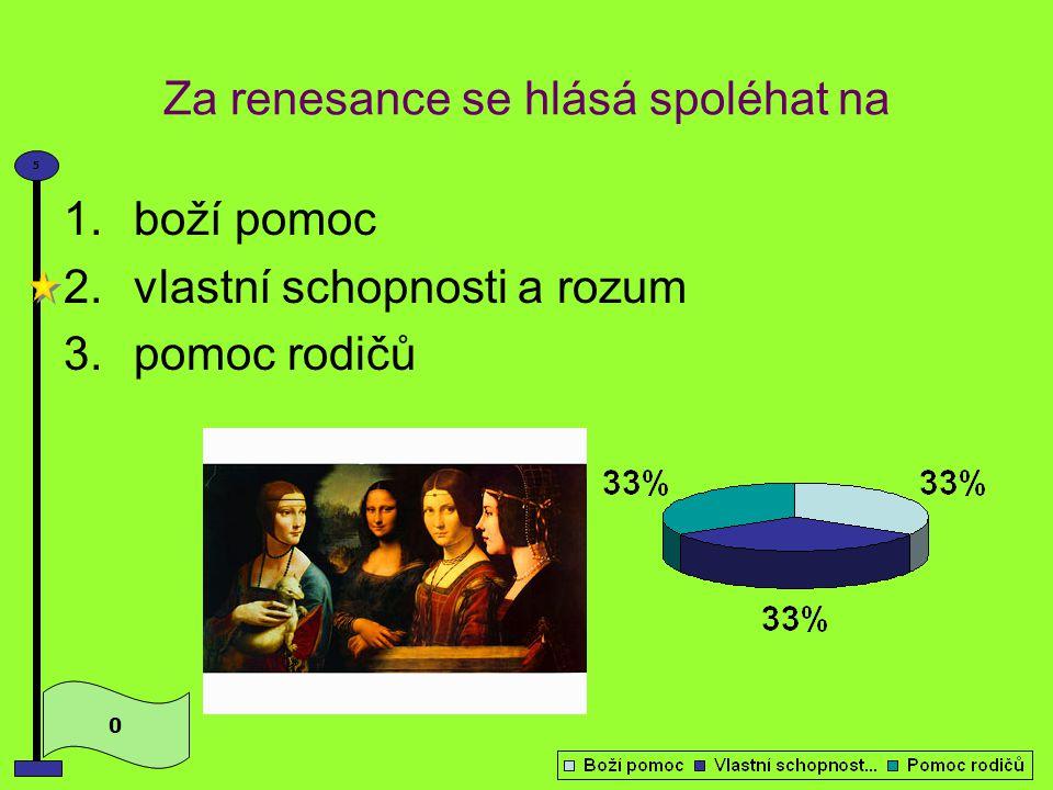 Renesance je doprovázená hnutím, které označujeme jako 0 5 1.asketismus 2.humanismus 3.egoismus