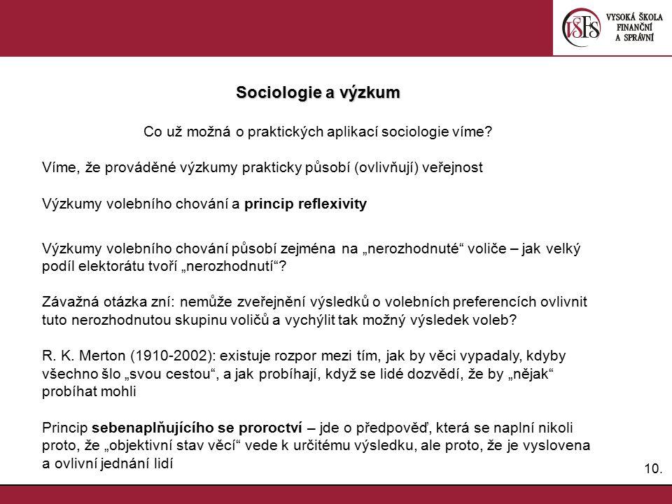 10.Sociologie a výzkum Co už možná o praktických aplikací sociologie víme.