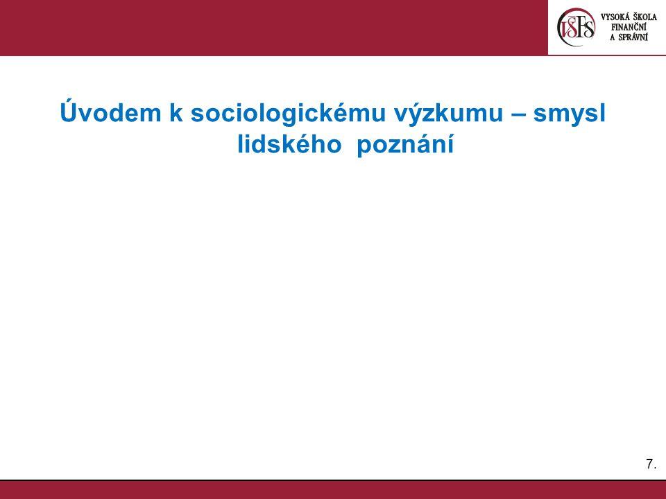 7.7. Úvodem k sociologickému výzkumu – smysl lidského poznání