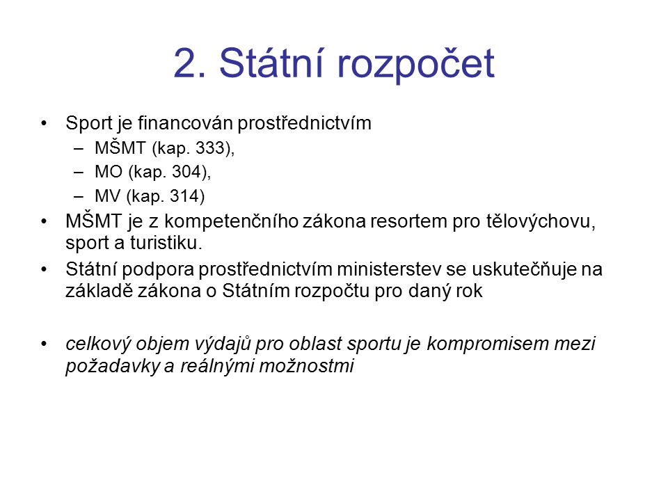 2.Státní rozpočet Sport je financován prostřednictvím –MŠMT (kap.