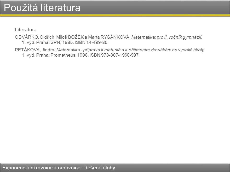 Použitá literatura Literatura ODVÁRKO, Oldřich, Miloš BOŽEK a Marta RYŠÁNKOVÁ.